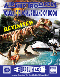 Airship Troopers Volcanic Dinosaur Island Of Doom Revisited